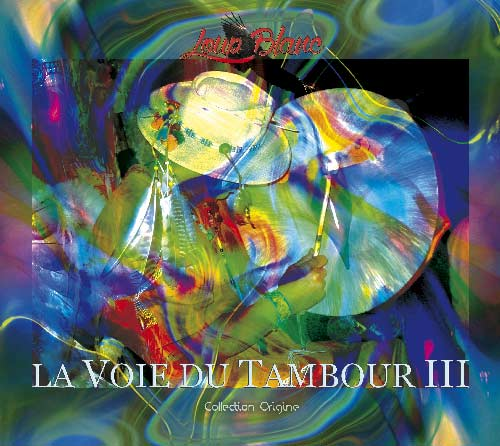 La Voie du Tambour III Album musique mp3
