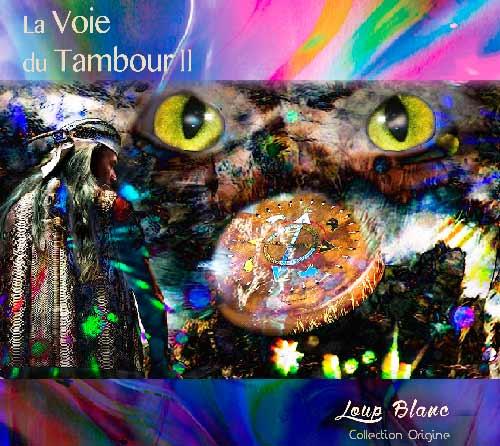 Voie Tambour II Album chamanique loup blanc chaman